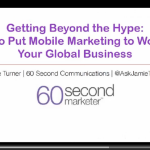 WEBINAR – How to Put Mobile Marketing to Work for your Global Business